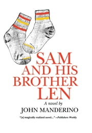 Sam and His Brother Len ebook by John Manderino