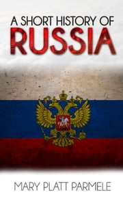 A Short History of Russia ebook by Mary Platt Parmele