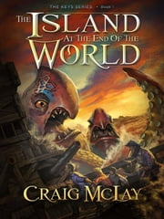 The Island at the End of the World ebook by Craig McLay