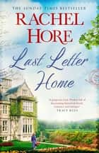 Last Letter Home ebook by Rachel Hore