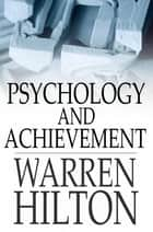 Psychology and Achievement ebook by Warren Hilton