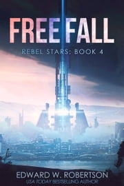 Freefall ebook by Edward W. Robertson