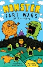 Monster Fart Wars: Farts vs. Burps - Book 1 ebook by A.M. Shah, Pedro Demetriou