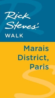 Rick Steves' Walk: Marais District, Paris ebook by Rick Steves,Steve Smith,Gene Openshaw