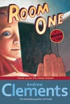 Room One ebook by Andrew Clements,Mark Elliott