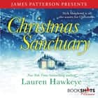 Christmas Sanctuary audiobook by Lauren Hawkeye, James Patterson, Bailey Carr
