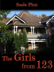 The Girls at 123 ebook by Susie Plon