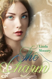 The Charm ebook by Linda Mooney