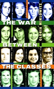 The War Between the Classes ebook by Gloria Miklowitz