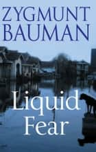 Liquid Fear ebook by Zygmunt Bauman