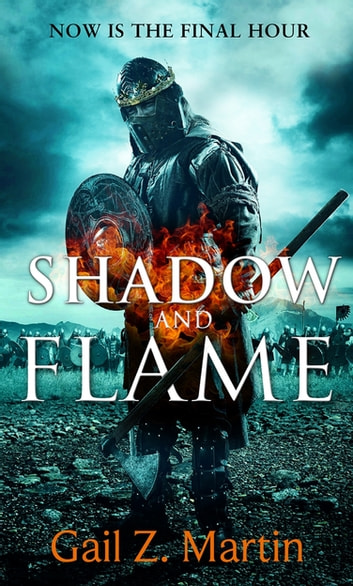 Shadow and Flame - Book 4 of the Ascendant Kingdoms Saga eBook by Gail Z. Martin