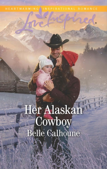 Her Alaskan Cowboy ebook by Belle Calhoune