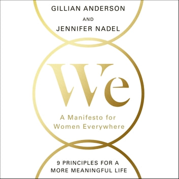 We: A Manifesto for Women Everywhere audiobook by Gillian Anderson,Jennifer Nadel