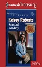 Wanted: Cowboy ebook by Kelsey Roberts