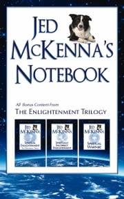 Jed McKenna's Notebook: All Bonus Content from the Enlightenment Trilogy ebook by Jed McKenna