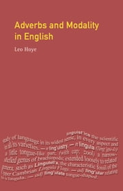 Adverbs and Modality in English ebook by Leo Hoye
