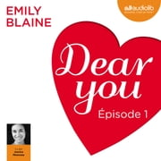 Dear you - Episode 1 livre audio by Emily Blaine