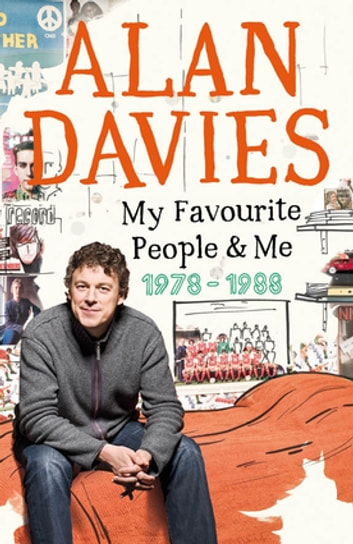 My Favourite People & Me - 1978-1988 ebook by Alan Davies
