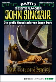 John Sinclair - Folge 0887 - Das Horror-Pendel (1. Teil) ebook by Jason Dark