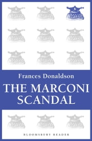 The Marconi Scandal ebook by Frances Donaldson