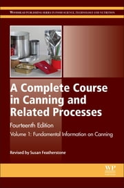 A Complete Course in Canning and Related Processes - Volume 1 Fundemental Information on Canning ebook by Susan Featherstone