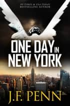 Ebook One Day In New York (ARKANE Thriller Book 7) di J.F.Penn