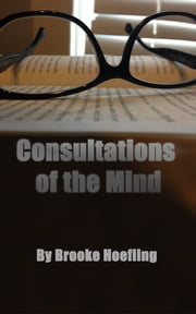 Consultations of the Mind ebook by Brooke Hoefling