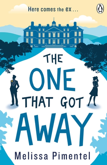 The One That Got Away ebook by Melissa Pimentel