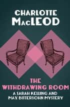 Ebook The Withdrawing Room di Charlotte MacLeod