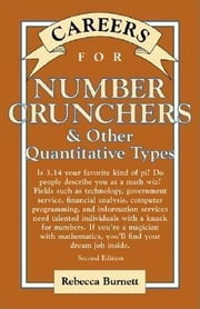 Careers for Number Crunchers & Other QuantitativeTypes ebook by Burnett, Rebecca