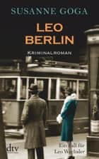 Leo Berlin - Kriminalroman ebook by Susanne Goga