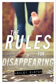 Rules for Disappearing, The ebook by Ashley Elston
