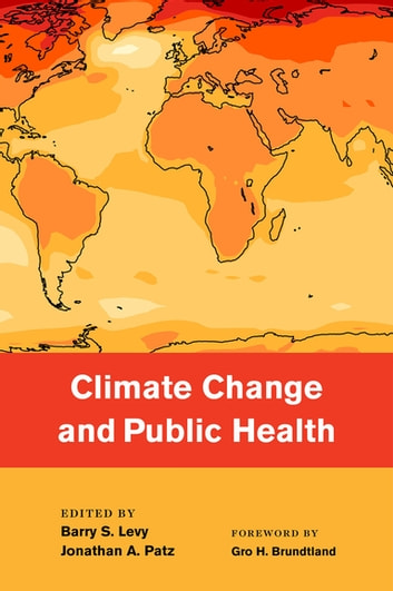 Climate Change and Public Health ebook by Barry Levy,Jonathan Patz