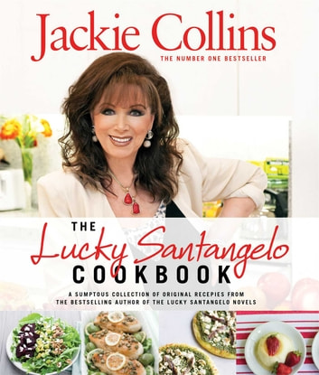 The Lucky Santangelo Cookbook ebook by Jackie Collins