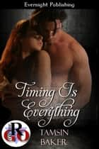Timing Is Everything ebook by Tamsin Baker