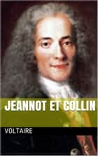 Jeannot et collin ebook by VOLTAIRE