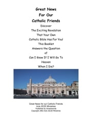 Great News for our Catholic Friends ebook by Acts 20/20 Ministries