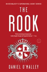 The Rook - A Novel ebook by Daniel O'Malley