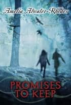 Promises to Keep ebook by Amelia Atwater-Rhodes