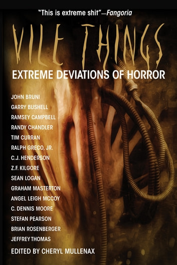 Vile Things: Extreme Deviations of Horror ebook by Ramsey Campbell,Tim Curran,Graham Masterton
