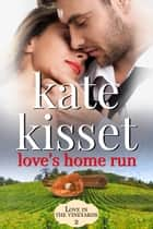 Love's Home Run ebook by Kate Kisset