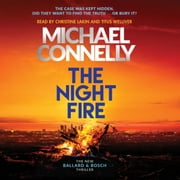 The Night Fire - The Brand New Ballard and Bosch Thriller audiobook by Michael Connelly