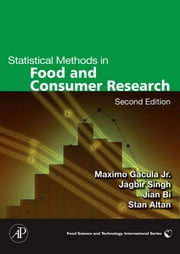 Statistical Methods in Food and Consumer Research ebook by Maximo C. Gacula, Jr.,Jagbir Singh,Jian Bi,Stan Altan