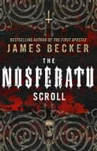 The Nosferatu Scroll ebook by