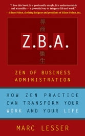 ZBA: Zen of Business Administration ebook by Marc Lesser