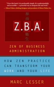 Z.B.A. - Zen of Business Administration ebook by Marc Lesser