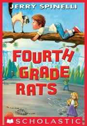 Fourth Grade Rats ebook by Jerry Spinelli,Jennifer A. Bell