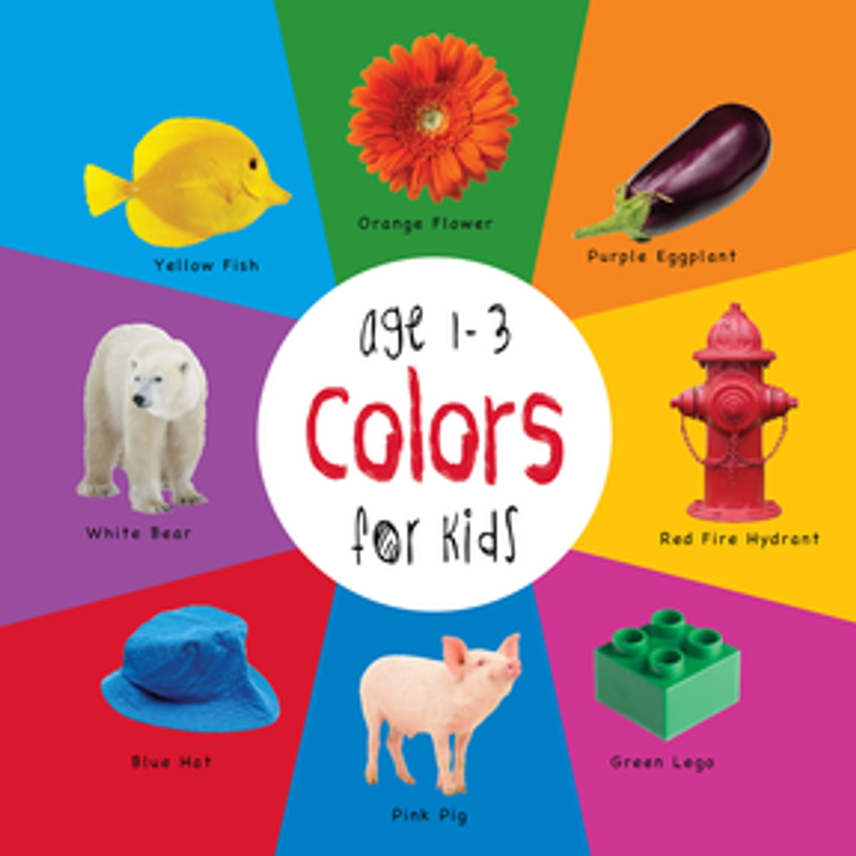 Colors For Kids Age 1 3 Engage Early Readers Children S Learning Books Ebook By Dayna Martin 9781772260632 Rakuten Kobo