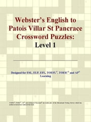 Webster's English to Patois Villar St Pancrace Crossword Puzzles: Level 1 ebook by ICON Group International