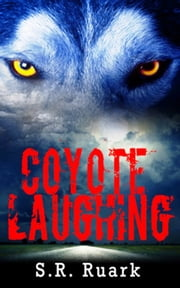 Coyote Laughing ebook by S.R. Ruark